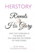 Herstory: Reveals His Glory