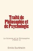 Traite de Philosophie Et de Psychologie [FRE]