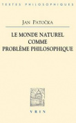 Le Monde Naturel Comme Probleme Philosophique  [FRE]