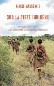Sur La Piste Indigene [FRE]