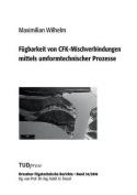 Fugbarkeit Von Cfk-Mischverbindungen Mittels Umformtechnischer Prozesse [GER]