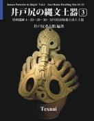 Jomon Potteries in Idojiri Vol.3; Color Edition [JPN]