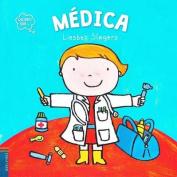 Quiero Ser Medica [Spanish]