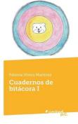 Cuadernos de Bitacora I [Spanish]
