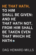 He That Hath, to Him Shall Be Given