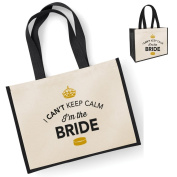 Bride, Funny Bride Gift, Can't Keep Calm, Bride Bag, Bride Tote, Bride To Be, Bride To Be Gift, Bride Keepsake