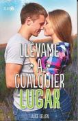 Llevame a Cualquier Lugar [Spanish]