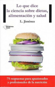Lo Que Dice La Ciencia Sobre Dietas, Alimentacion y Salud [Spanish]