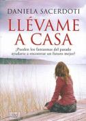 Llevame a Casa [Spanish]