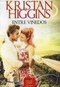 Entre Vinedos [Spanish]