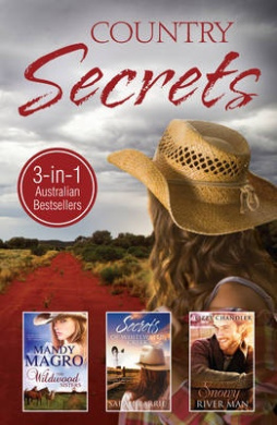 The Wildwood Sisters / Secrets of Whitewater Creek / Snowy River Man