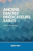 Anciens, Diacres, Predicateurs, Saints [FRE]