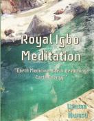 Royal Igbo Meditation