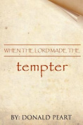 When the Lord Made the Tempter