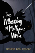The Witnessing of Matlyn Wren