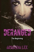 Deranged: The Beginning
