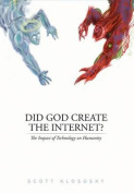 Did God Create the Internet?