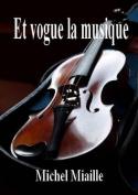 Et Vogue La Musique [FRE]