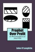 Prophet Over Profit