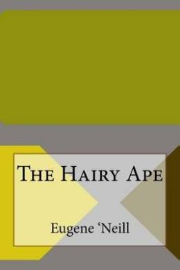 a review of eugene oíneillís ìthe hairy apeî essay Bagaikan langit di sore hari berwarna biru sebiru hatiku menanti kabar yang aku tunggu peluk dan cium hangatnya untukku bagaikan langit di sore hari.