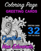 Coloring Page Greeting Cards - Color, Cut, Fold & Send!  : Adult Coloring Book Pages You Can Cut, Fold & Send for Any Occassion
