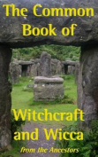 The Common Book of Witchcraft & Wicca