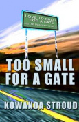 Too Small for a Gate