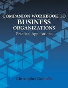 Companion Workbook to Business Organizations