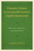 Dramatic Extracts in Seventeenth-Century English Manuscripts