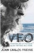 Veo. Poemas de Un Hombre Que Rehizo Su Vida [Spanish]