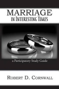Marriage in Interesting Times