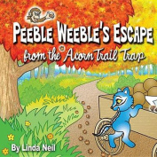 Peeble Weeble's Escape from the Acorn Trail Trap