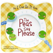 The Peas Say Please (I Can Do It) [Board book]