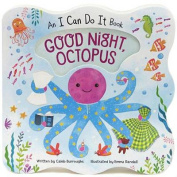 Good Night Octopus (I Can Do It) [Board book]