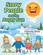 Snow People and the Angry Sun Coloring Book