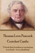 Thomas Love Peacock - Crotchet Castle
