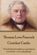 Thomas Love Peacock - Crotchet Castle