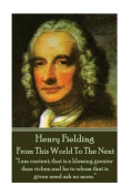 Henry Fielding - From This World to the Next