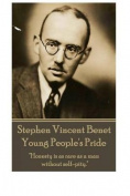 Stephen Vincent Benet - Young People's Pride