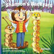 Shannon's Backyard Wings for a Little Girl Book Eleven