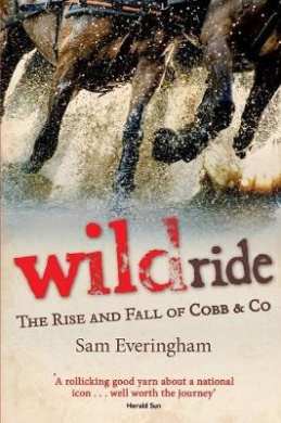 Wild Ride: The Rise and Fall of Cobb & Co