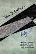 My Mother - Myself