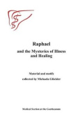 Raphael and the Mysteries of Illness and Healing