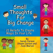 Small Thoughts for Big Change