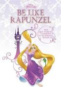 Be Like Rapunzel