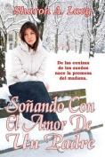 Sonando Con El Amor de Un Padre [Spanish]