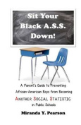 Sit Your Black A.S.S. Down!