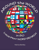 Around the World in 80 Large Print Word Search
