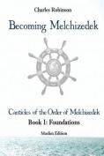 Becoming Melchizedek