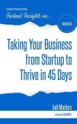Taking Your Business from Startup to Thrive in 45 Days